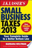 J K  Lasser s Small Business Taxes 2013