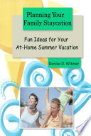 Planning Your Family Staycation  Fun Ideas for Your At Home Summer Vacation
