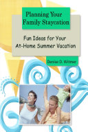 Planning Your Family Staycation: Fun Ideas for Your At-Home Summer Vacation