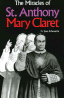 The Miracles of St  Anthony Mary Claret