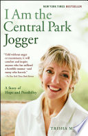 """""""I Am the Central Park Jogger: A Story of Hope and Possibility"""" by Trisha Meili"""