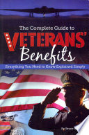 """The Complete Guide to Veterans' Benefits: Everything You Need to Know Explained Simply"" by Bruce C. Brown"