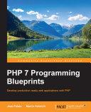 PHP 7 Programming Blueprints Pdf/ePub eBook