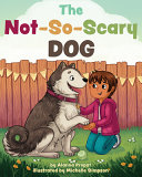 Big  Brave Tommy and the Not so scary Dog