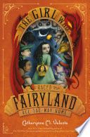 Free The Girl Who Raced Fairyland All the Way Home Read Online