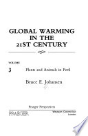 Global Warming in the 21st Century: Plants and animals in peril