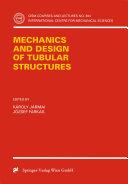 Mechanics and Design of Tubular Structures