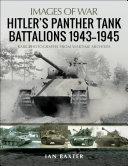 Hitler s Panther Tank Battalions  1943  1945