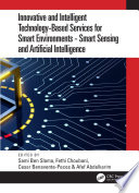 Innovative and Intelligent Technology Based Services For Smart Environments   Smart Sensing and Artificial Intelligence
