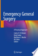 """Emergency General Surgery: A Practical Approach"" by Carlos V. R. Brown, Kenji Inaba, Matthew J. Martin, Ali Salim"