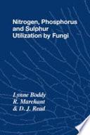 Nitrogen, Phosphorus and Sulphur Utilisation by Fungi