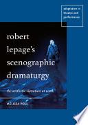 Robert Lepage S Scenographic Dramaturgy