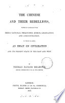 The Chinese and their rebellions viewed in connection with their     philosophy  ethics  legislation and administration  To which is added an essay on civilization Book