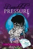 Beautiful Pressure