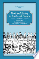 """FOOD & EATING IN MEDIEVAL EUROPE"" by Martha Carlin, Joel T. Rosenthal"