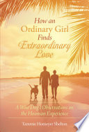 How an Ordinary Girl Finds Extraordinary Love