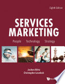 """Services Marketing: People, Technology, Strategy (Eighth Edition)"" by Jochen Wirtz, Christopher Lovelock"