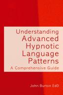 Understanding Advanced Hypnotic Language Patterns