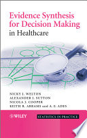 Evidence Synthesis for Decision Making in Healthcare Book