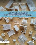 3D Printing Basics for Entertainment Design
