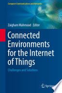 Connected Environments for the Internet of Things Book