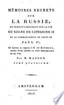 Memoires secrets sur la Russie, et particulierement sur la Fin du regne de Catherine II et sur celui de Paul I. Nouvelle ed. revue