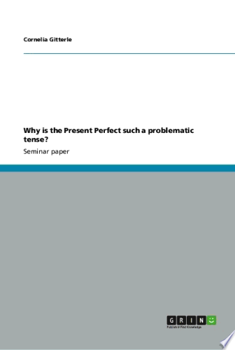 Why Is the Present Perfect Such a Problematic Tense