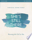 She s Still There Study Guide Book