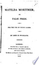 Matilda Mortimer; or, False pride, etc