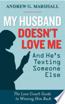 My Husband Doesn T Love Me And He S Texting Someone Else