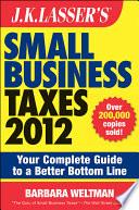 J K Lasser S Small Business Taxes 2012