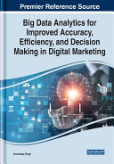 Pdf Big Data Analytics for Improved Accuracy, Efficiency, and Decision Making in Digital Marketing Telecharger