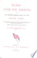 Paris Under The Commune Or The Seventy Three Days Of The Second Siege With Illustrations Third Edition Etc Book PDF