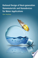 Rational Design Of Next Generation Nanomaterials And Nanodevices For Water Applications