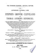 The Authorized Pictorial Lives of Stephen Grover Cleveland and Thomas Andrew Hendricks Book PDF