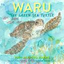 Read Online Waru the Green Sea Turtle For Free
