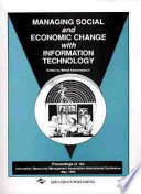 Managing Social and Economic Change with Information Technology Book