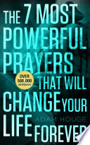 The 7 Most Powerful Prayers That Will Change Your Life Forever  Book PDF