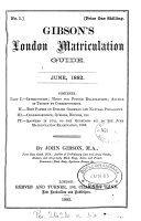 Gibson's London matriculation guide, by J. Gibson [and others].