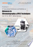 Proceedings of 3rd International Conference and Exhibition on Advances in Chromatography   HPLC Techniques 2017