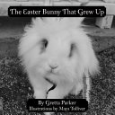 The Easter Bunny That Grew Up