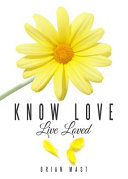 Know Love Live Loved