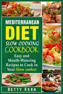 Mediterranean Diet Slow Cooking Cookbook