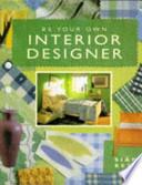 Be Your Own Interior Designer