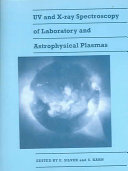 UV and X Ray Spectroscopy of Laboratory and Astrophysical Plasmas