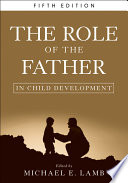 """The Role of the Father in Child Development"" by Michael E. Lamb"