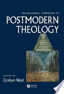 The Blackwell Companion to Postmodern Theology