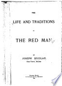 The Life and Traditions of the Red Men