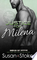 Justice For Milena A Police Firefighter Romantic Suspense