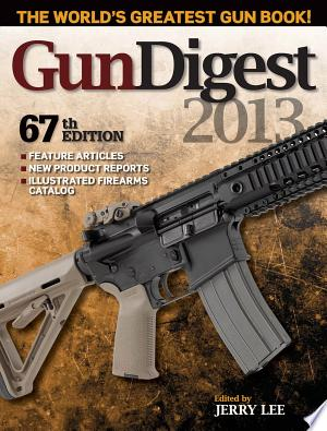 Download Gun Digest 2013 Free Books - Dlebooks.net